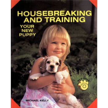 HOUSBREAKING/TRAINING YOUR NEW PUPPY