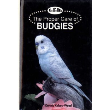 BUDGIES, THE PROPER CARE OF