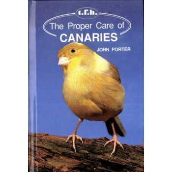 CANARIES, THE PROPER CARE OF