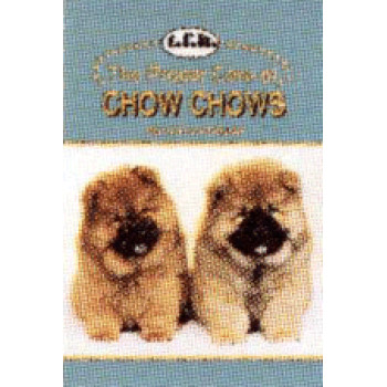 CHOW-CHOWS, THE PROPER CARE