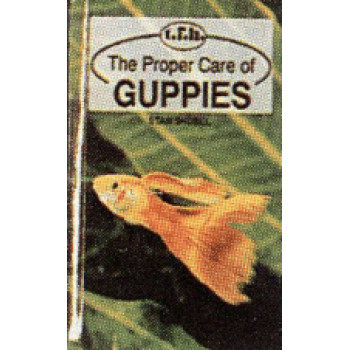 GUPPIES, THE PROPER CARE OF