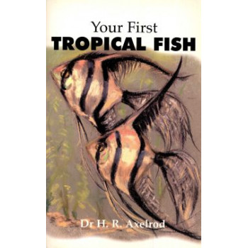 YOUR FIRST TROPICAL FISH